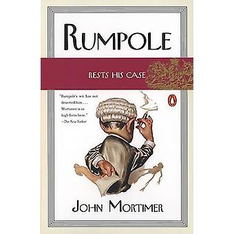 Rumpole Rests His Case by John Clifford Mortimer - 9780142003473 Book