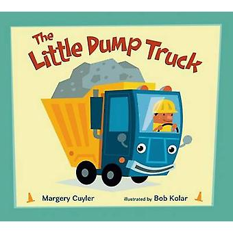 The Little Dump Truck by Margery Cuyler - Bob Kolar - 9780805099904 B