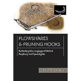 Plowshares and Pruning Hooks - Rethinking the Language of Biblical Pro
