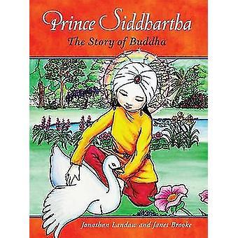 Prince Siddhartha - The Story of Buddha (2nd Revised edition) by Jonat