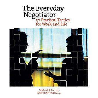 Everyday Negotiator by Michael R. Carrell - 9780874257984 Book