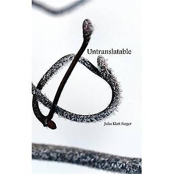 Untranslatable by Julia Klatt Singer - 9780878397891 Book