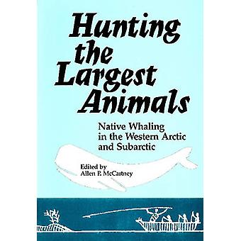 Hunting the Largest Animals - Native Whaling in the Western Arctic & S