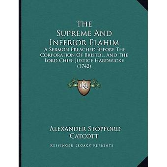 The Supreme and Inferior Elahim - A Sermon Preached Before the Corpora