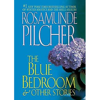 The Blue Bedroom - & Other Stories by Rosamunde Pilcher - 978125005573