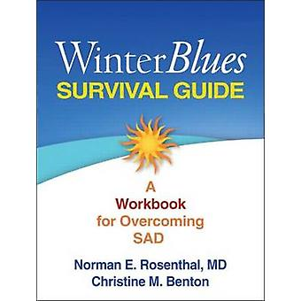 Winter Blues Survival Guide - A Workbook for Overcoming SAD by Norman