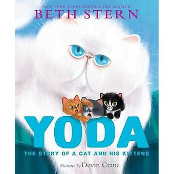 Yoda - The Story of a Cat and His Kittens by Beth Stern - Devin Crane
