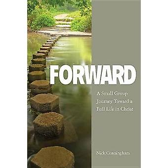 Forward Participant Book - A Small Group Journey Toward a Full Life in