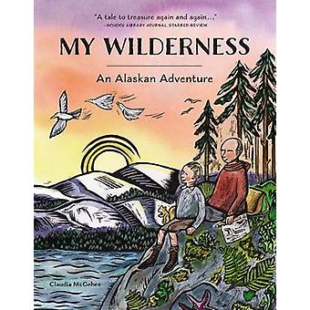 My Wilderness by Claudia McGehee - 9781570619519 Book