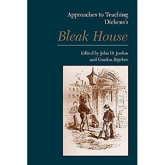 Approaches to Teaching Dickens's Bleak House by John O Jordan - Gordo