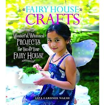 Fairy House Crafts and Activities by Fairy House Crafts and Activitie
