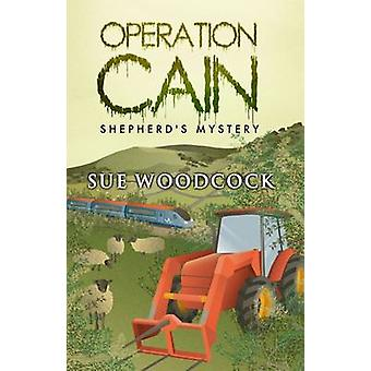 Operation Cain - Shepherd's Mystery by Sue Woodcock - 9781784651923 Bo