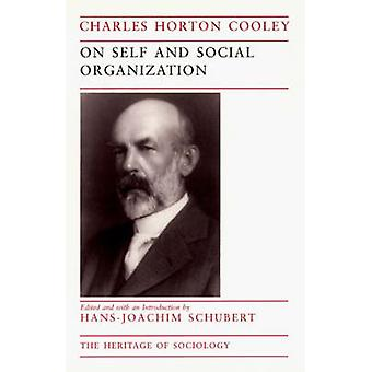 On Self and Social Organization by Charles Horton Cooley - Hans-Joach