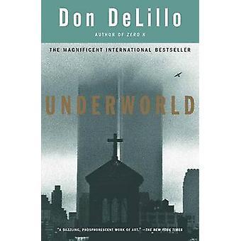 Underworld by Don DeLillo - 9780684848150 Book