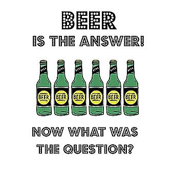 Beer Is The Answer Funny Metal Sign 200mm x 140mm (2F)