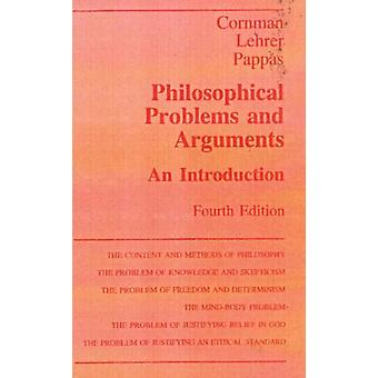 Philosophical Problems and Arguments: An Introduction (Paperback) by Cornman James W. Lehrer Keith Pappas George S.