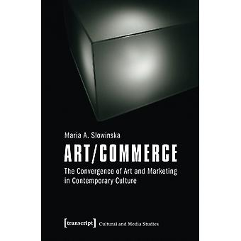 ARTCOMMERCE (Cultural and Media Studies) (Paperback) by Slowinska Maria A