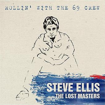 Steve Ellis - Rollin' with the 69 Crew: Lost Masters [CD] USA import