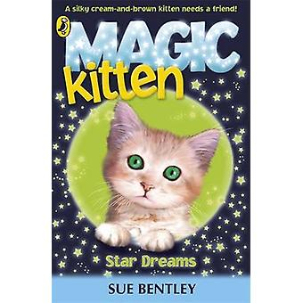 Magic Kitten Star Dreams by Sue Bentley