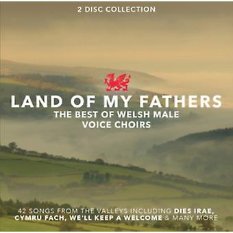 Land Of My Fathers; the Best of Welsh Male Voice Choirs by Various Artists