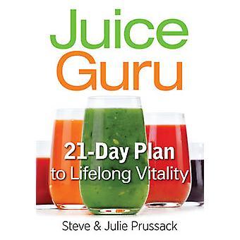 Juice Guru by Steve Prussack & Julie Prussack