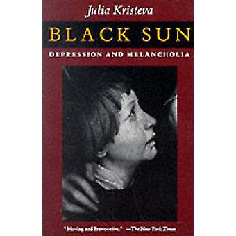 Black Sun - Depression and Melancholia by Julia Kristeva - Leon S. Rou