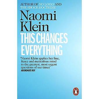 Dit verandert alles - kapitalisme versus het klimaat door Naomi Klein-