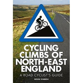 Cycling Climbs of North-East England by Simon Warren - 9780711237056