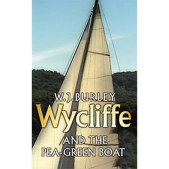 Wycliffe and the Pea Green Boat by W. J. Burley - 9780752881867 Book