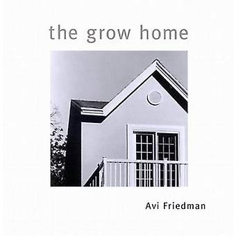 The Grow Home by Avi Friedman - Avi Friedman - 9780773522046 Book