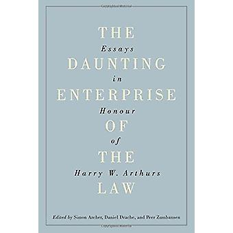 The Daunting Enterprise of the Law - Essays in Honour of Harry W. Arth