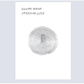 Giuseppe Penone - Spazio di Luce by Douglas Fogle - Achim Borchardt-Hu