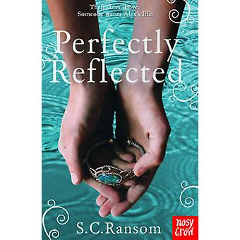 Perfectly Reflected by S. C. Ransom - 9780857630124 Book
