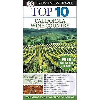 DK Eyewitness Top 10 Travel Guide - California Wine Country par DK Publ