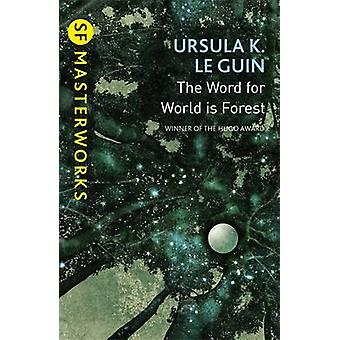 The Word for World is Forest by Ursula K. Le Guin - 9781473205789 Book