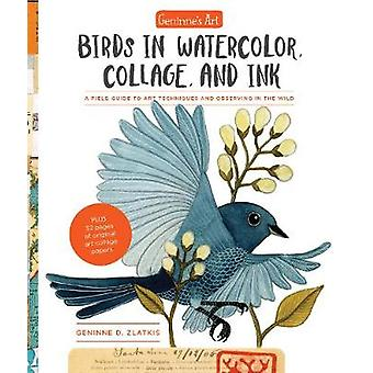 Geninne's Art - Birds in Watercolor - Collage - and Ink - A field guide