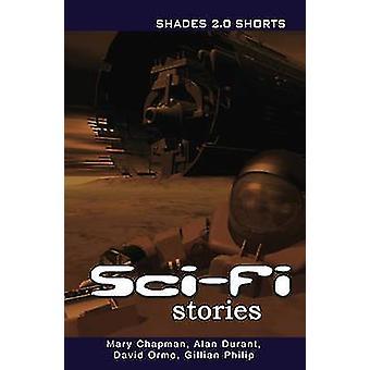 Sci-Fi Geschichten Schattierungen Shorts 2.0 (2nd Revised Edition) von Gillian Phi