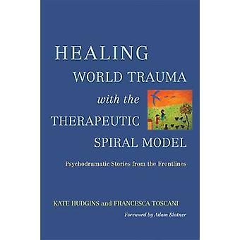 Curando o Trauma do mundo com o modelo de espiral terapêutica - Psychodramati