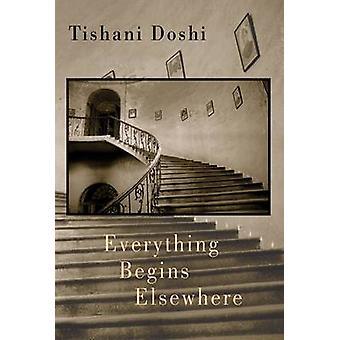 Everything Begins Elsewhere by Tishani Doshi - 9781852249366 Book