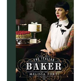 The Italian Baker by Melissa Forti - Danny Bernardini - 9781849497619