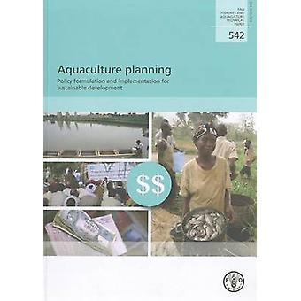 Aquaculture Planning - Policy Formulation and Implementation for Susta