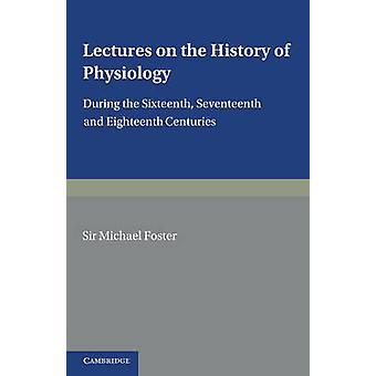 Wykłady na temat historii fizjologii - podczas XVI - Sevente