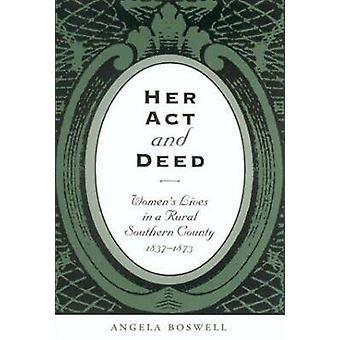 Haar daad en daad - vrouwen leven in een landelijke Zuid County in Angela