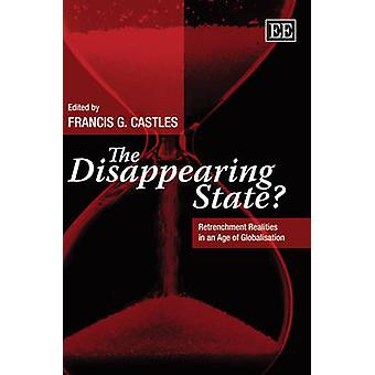 The Disappearing State? - Retrenchment Realities in an Age of Globalis