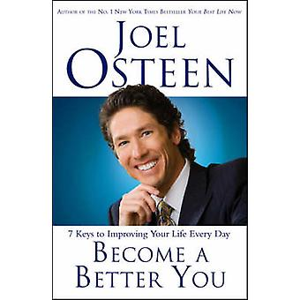 Tornar-se um melhor você - 7 chaves para melhorar sua vida todos os dias por Joel