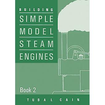 Building Simple Model Steam Engines - Book 2 by Tubal Cain - 978185486