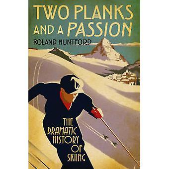 Deux planches et une Passion: l'histoire dramatique de ski par Roland Hu