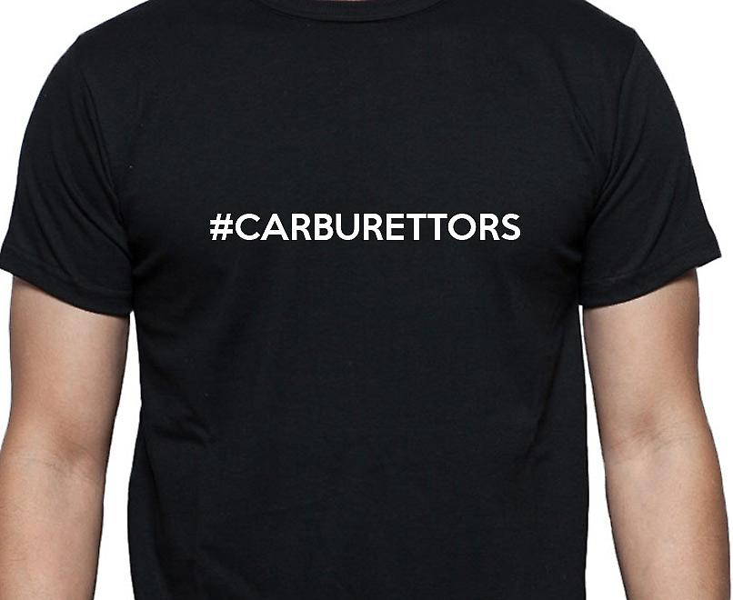 #Carburettors Hashag Carburettors Black Hand Printed T shirt