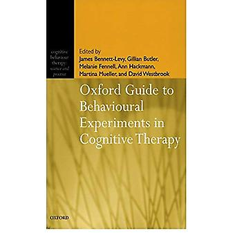 Oxford Guide to Behavioural Experiments in Cognitive Therapy (Cognitive Behaviour Therapy: Science & Practice)