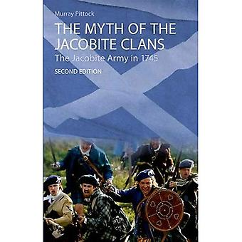 The Myth of the Jacobite Clans: The Jacobite Army in 1745